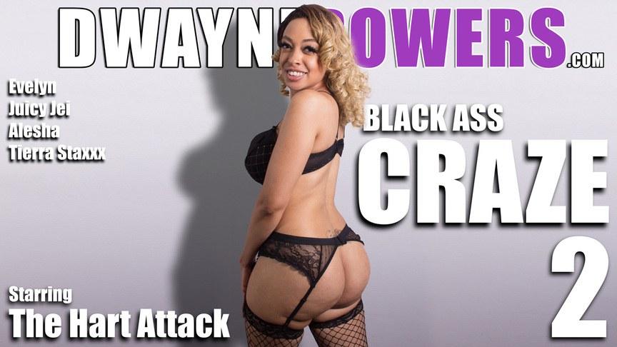 Black Ass Craze 2 - Starring The Hart Attack - Dwayne Powers